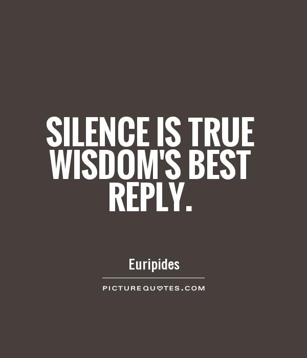silence-is-true-wisdoms-best-reply-quote-1